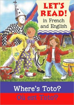 Where's Toto?/Ou Est Toto?: French/English Edition (Let's Read! Series)