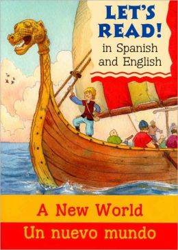 A New World/Un nuevo mundo: Spanish/English Edition