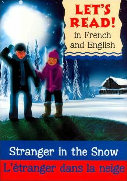 Stranger in the Snow/L'etranger dans la neige: French/English Edition