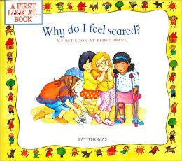 Why Do I Feel Scared?: A First Look at Being Brave