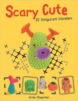 Scary Cute: 25 Amigurumi Monsters