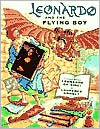 Leonardo and the Flying Boy: A Story about Leonardo da Vinci