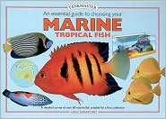 An Essential Guide to Choosing Your Marine Tropical Fish (Tankmasters Series)