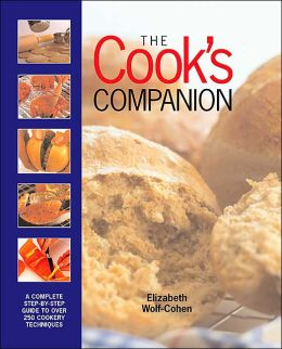 The Cooks's Companion: A Complete Step-by-Step Guide to Over 250 CookingTechniques