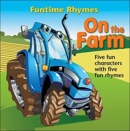 On the Farm: Funtime Rhymes