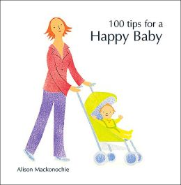 100 Tips for a Happy Baby