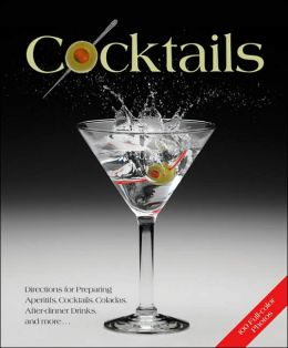 Cocktails: Classics and Trend-Setters with and Without Alcohol, Delicious Recipes for Cocktail Snacks