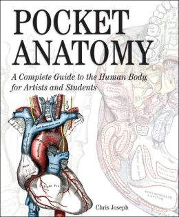 Pocket Anatomy: A Complete Guide to the Human Body for Artists & Students