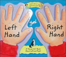 Left Hand, Right Hand: A Hands-on Book about Left and Right