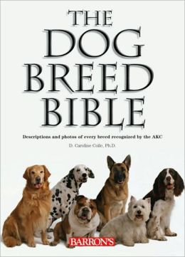 Dog Breed Bible: Descriptions and Photos of Every Breed