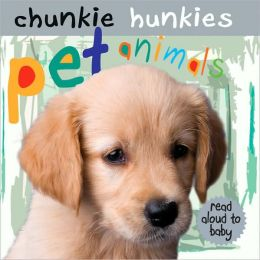 Pet Animals (Chunkie Hunkies Series)