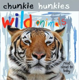 Wild Animals (Chunkie Hunkies Series)