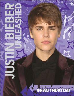 Justin Bieber Unleashed!