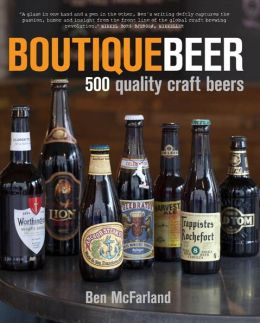 Boutique Beer: 500 Quality Craft Beers