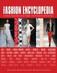 Book Cover Image. Title: The Fashion Encyclopedia:  A Visual Resource for Terms, Techniques, and Styles, Author: Emily Angus