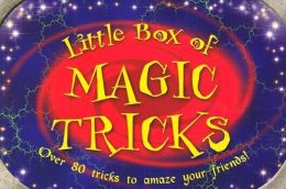 Little Box of Magic Tricks: Over 80 Tricks to Amaze Your Friends!
