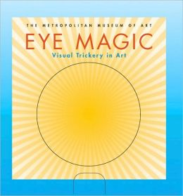Eye Magic: Visual Trickery in Art