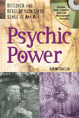 Psychic Power: Discover and Develop Your Sixth Sense at Any Age