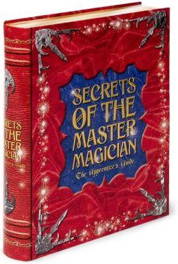 Secrets of the Master Magician: The Apprentice's Guide
