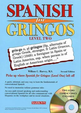 Spanish for Gringos, Level 2 - 2nd Edition (with 2 Audio CDs)