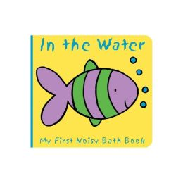 Animals in the Water (My First Noisy Bath Book Series)