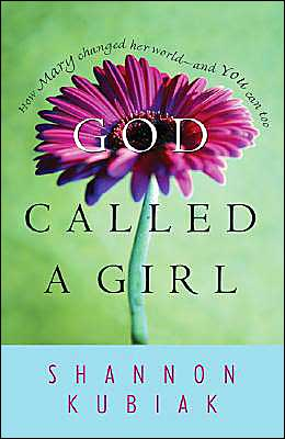God Called a Girl: How Mary Changed Her World and You Can Too