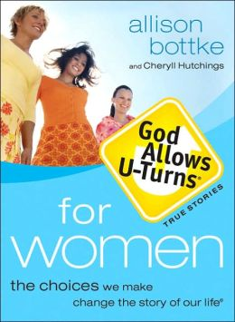 God Allows U-Turns for Women: The Choices We Make Change the Story of Our Life