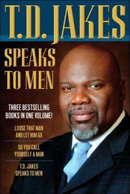 T. D. Jakes Speaks to Men, 3-in-1