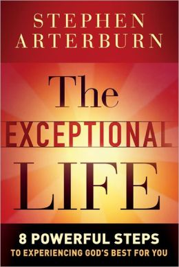 Exceptional Life, The: 8 Powerful Steps to Experiencing God's Best for You