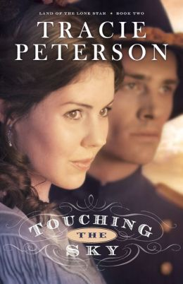 Touching the Sky (Land of the Lone Star Series #2)
