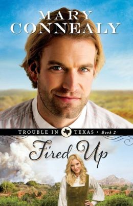 Fired Up (Trouble in Texas Series #2)