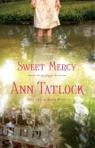 Book Cover Image. Title: Sweet Mercy, Author: Ann Tatlock