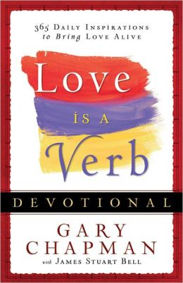 Love is a Verb Devotional: 365 Daily Inspirations to Bring Love Alive