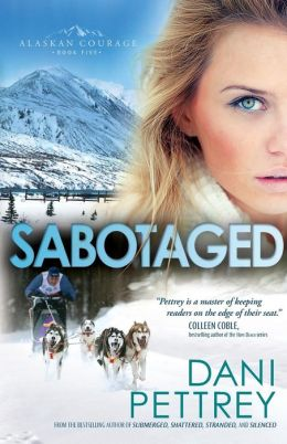 Sabotaged (Alaskan Courage Series #5)