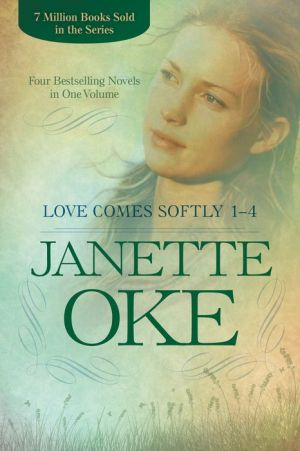 The Love Comes Softly Collection One: Books 1 - 4