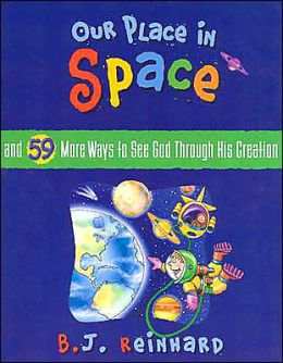 Our Place in Space and 59 More Ways to See God Through His Creation