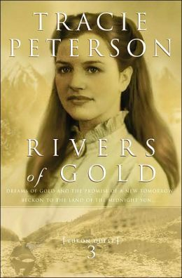 Rivers of Gold (Yukon Quest Series #3)