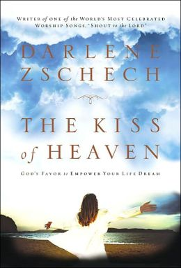 Kiss of Heaven: God's Favor to Empower Your Life Dream