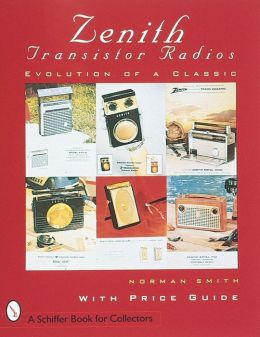 Zenith Transistor Radios: Evolution of a Classic