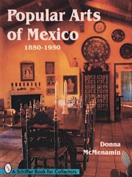 Popular Arts of Mexico: 1850-1950