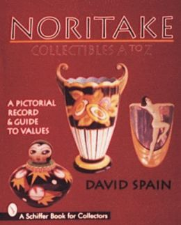Noritake Collectibles, A to Z: A Pictorial Record and Guide to Values