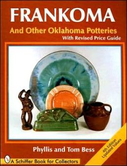 Frankoma: And Other Oklahoma Potteries with Price Guide