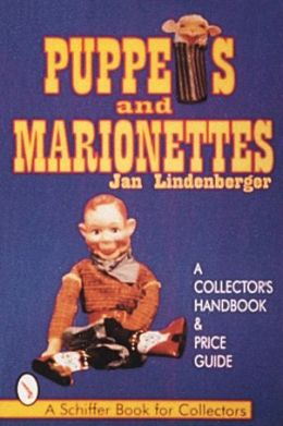 Puppets and Marionettes: A Collector's Handbook and Price Guide