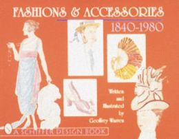 Fashions and Accessories: 1840 through 1980
