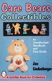 Care Bears Collectibles: An Unauthorized Handbook and Price Guide