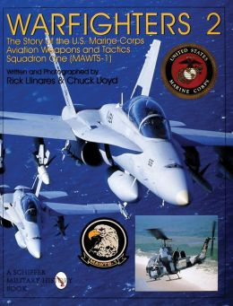 Warfighters II: The Story of the U.S. Marine Corps Aviation Weapons, and Tactics Squadron One