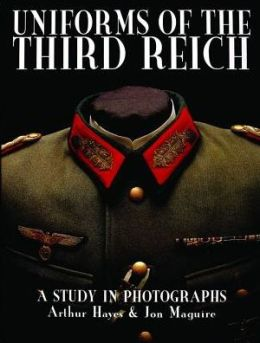 Uniforms of the Third Reich: A Study of Photographs