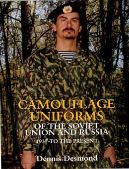 Camouflage Uniforms of the Soviet Union and Russia: 1937-to the Present