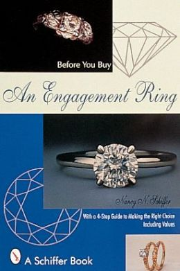An Before You Buy an Engagement Ring: With a 4-Step Guide for Making the Right Choice