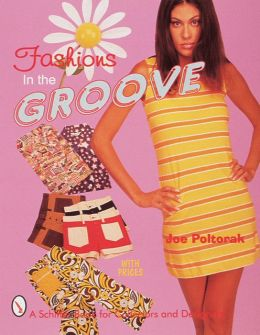 Fashions in the Groove (1960's and 70's Clothing)